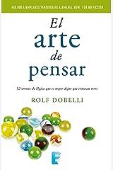 El arte de pensar: 52 errores de lógica que es mejor dejar que cometan otros (Spanish Edition) eBook Kindle