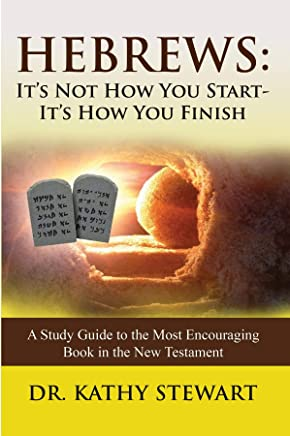 HEBREWS: It's Not How You Start - It's How You Finish