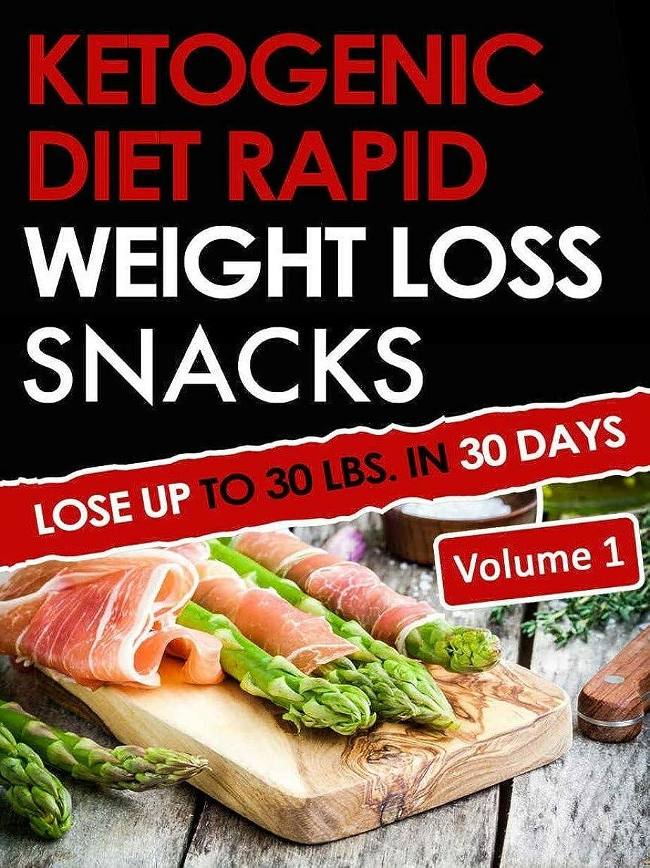 作物フェミニン関連付けるKetogenic Diet Rapid Weight Loss Snacks: Lose Up To 30 LBS. In 30 Days (English Edition)