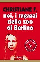 Scaricare Libri Noi, i ragazzi dello zoo di Berlino (VINTAGE) PDF