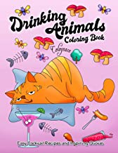 Drinking Animals Coloring Book: Easy Cocktail Recipes and Inspires Quotes: Adult Coloring Book for Animal Lovers   Drink E...