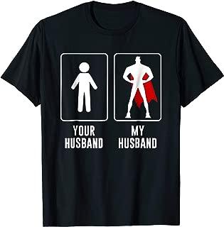 Your Husband vs My Husband Superhero Wife T-Shirt Gift
