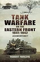 Tank Warfare on the Eastern Front, 1941–1942: Schwerpunkt (English Edition)