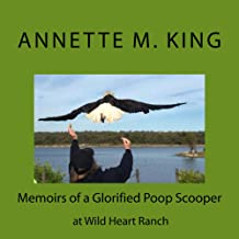 Memoirs of a Glorified Poop Scooper at Wild Heart Ranch