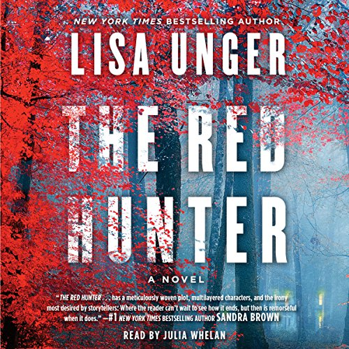 The Red Hunter                   By:                                                                                                                                 Lisa Unger                               Narrated by:                                                                                                                                 Julia Whelan                      Length: 11 hrs and 5 mins     8 ratings     Overall 3.6