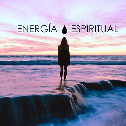 Energía Espiritual - Música Pura para Yoga, Sonidos ...