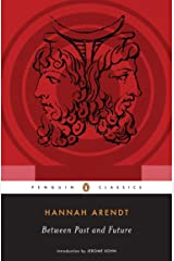 Between Past and Future (Penguin Classics) Kindle Edition