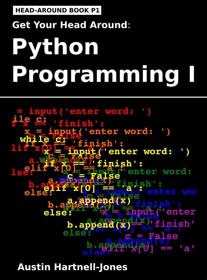 Get Your Head Around: Python Programming I