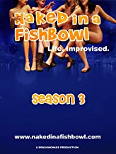 """Naked in a Fishbowl - Season 3 Episode 8 - """"Celebrity Apprentices"""""""