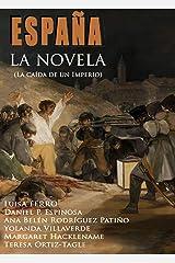 ESPAÑA, LA NOVELA: (La caída de un Imperio) (La historia de una familia española de Felipe II al coronavirus) (España la novela nº 2) (Spanish Edition) Kindle Edition