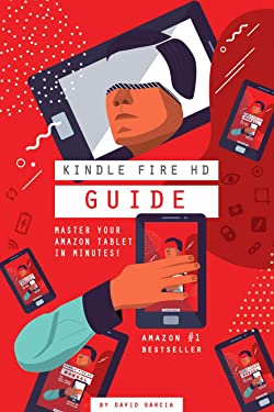 Kindle Guide - The Ultimate Manual for mastering your Kindle Fire 10 in minutes!