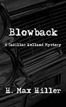 Blowback: A Cadillac Holland Mystery (Detective Cadillac Holland Mystery Series)