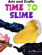 Arts and Crafts Time To Slime