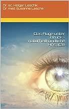 Das Auge unter Druck - naturheilkundliche Ansätze (German Edition)