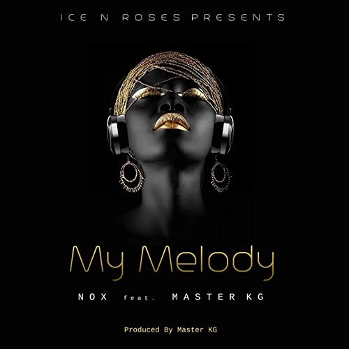 My Melody by Nox feat. Master KG on Amazon Music - Amazon.com