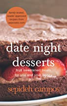 Date Night Desserts: Fruit sweetened desserts made with dried medjool dates. (English Edition)