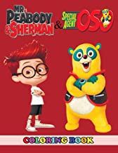 Mr. Peabody & Sherman and Special Agent Oso Coloring Book: 2 in 1 Coloring Book for Kids and Adults, Activity Book, Great Starter Book for Children with Fun, Easy, and Relaxing Coloring Pages