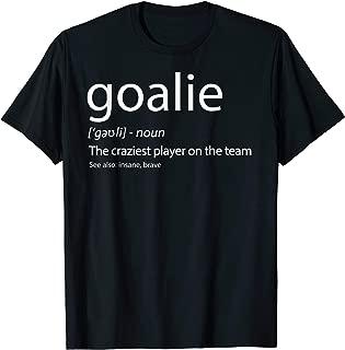 Goalie Gear Shirt Goalkeeper Definition TShirt Soccer Hockey