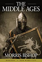 Best the middle ages morris bishop Reviews