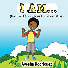I AM... Positive Affirmations for Brown Boys