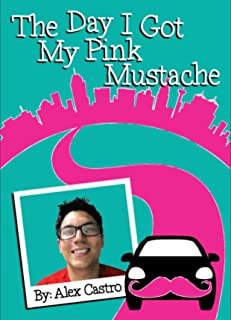 The Day I Got My Pink Mustache