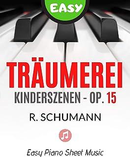 Träumerei (Dreaming) from Kinderszenen Op. 15 – Schumann