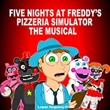 Five Nights at Freddy's Pizzeria Simulator the Musical