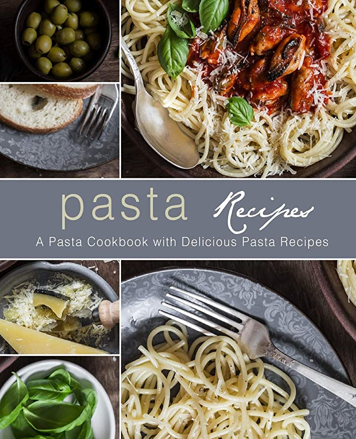 シリング法律ホールPasta Recipes: A Pasta Cookbook with Delicious Pasta Recipes