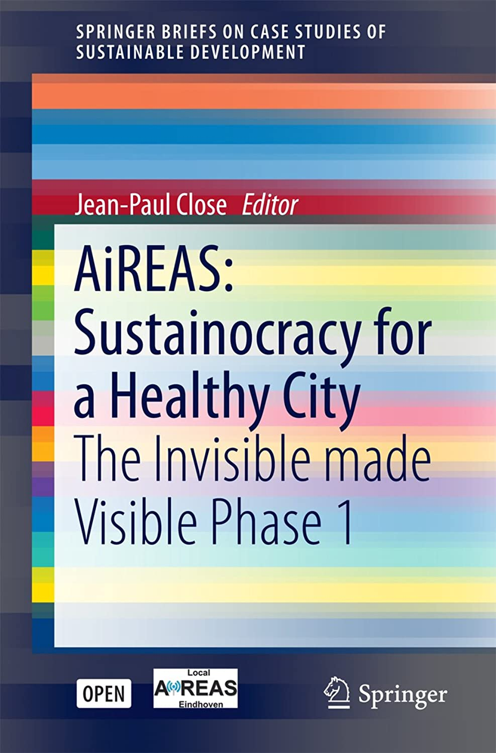 アクティビティ牧師ノベルティAiREAS: Sustainocracy for a Healthy City: The Invisible made Visible Phase 1 (SpringerBriefs on Case Studies of Sustainable Development) (English Edition)