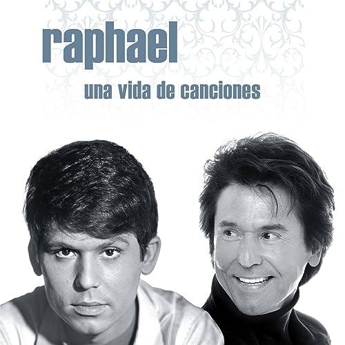 Una vida de canciones de Raphael en Amazon Music - Amazon.es