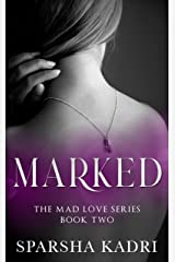 Marked: The Mad Love Series #Book 2 Kindle Edition