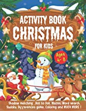 Christmas Activity Book For Kids Ages 4 – 8: Over 50 Activities & Coloring Pages – Dot to Dot, Shadow matching, Mazes, Wor...