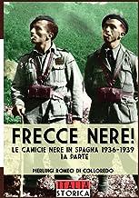 Frecce Nere: Le camicie Nere in Spagna 1936-1939: Vol. 1 (Italia storica)