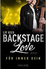 """Backstage Love - Für immer dein: Wie es nach """"Sound der Liebe"""" weitergeht (Rock & Love Serie) (German Edition) Format Kindle"""
