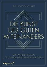 Die Kunst des guten Miteinanders: Wie wir die Tücken des Zusammenlebens bewältigen (German Edition)