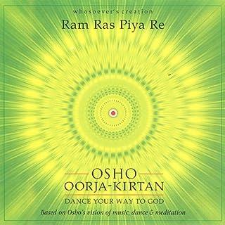 Osho Oorja Music: Dance Your Way to God: Ram Ras Piya Re