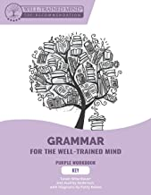 Key to Purple Workbook: A Complete Course for Young Writers, Aspiring Rhetoricians, and Anyone Else Who Needs to Understan...