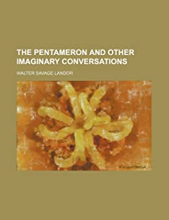 The Pentameron and Other Imaginary Conversations