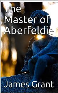 The Master of Aberfeldie (English Edition)