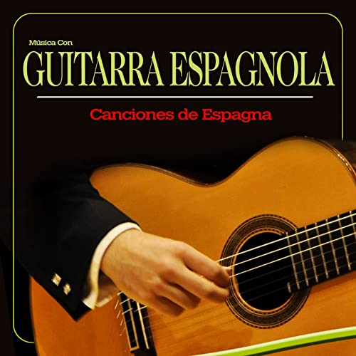 Música Con Guitarra Espagnola. Canciones de Espagna de Juan España ...