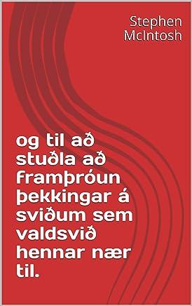 Og til að stuðla að framþróun þekkingar á sviðum sem valdsvið hennar nær til. (Icelandic Edition)