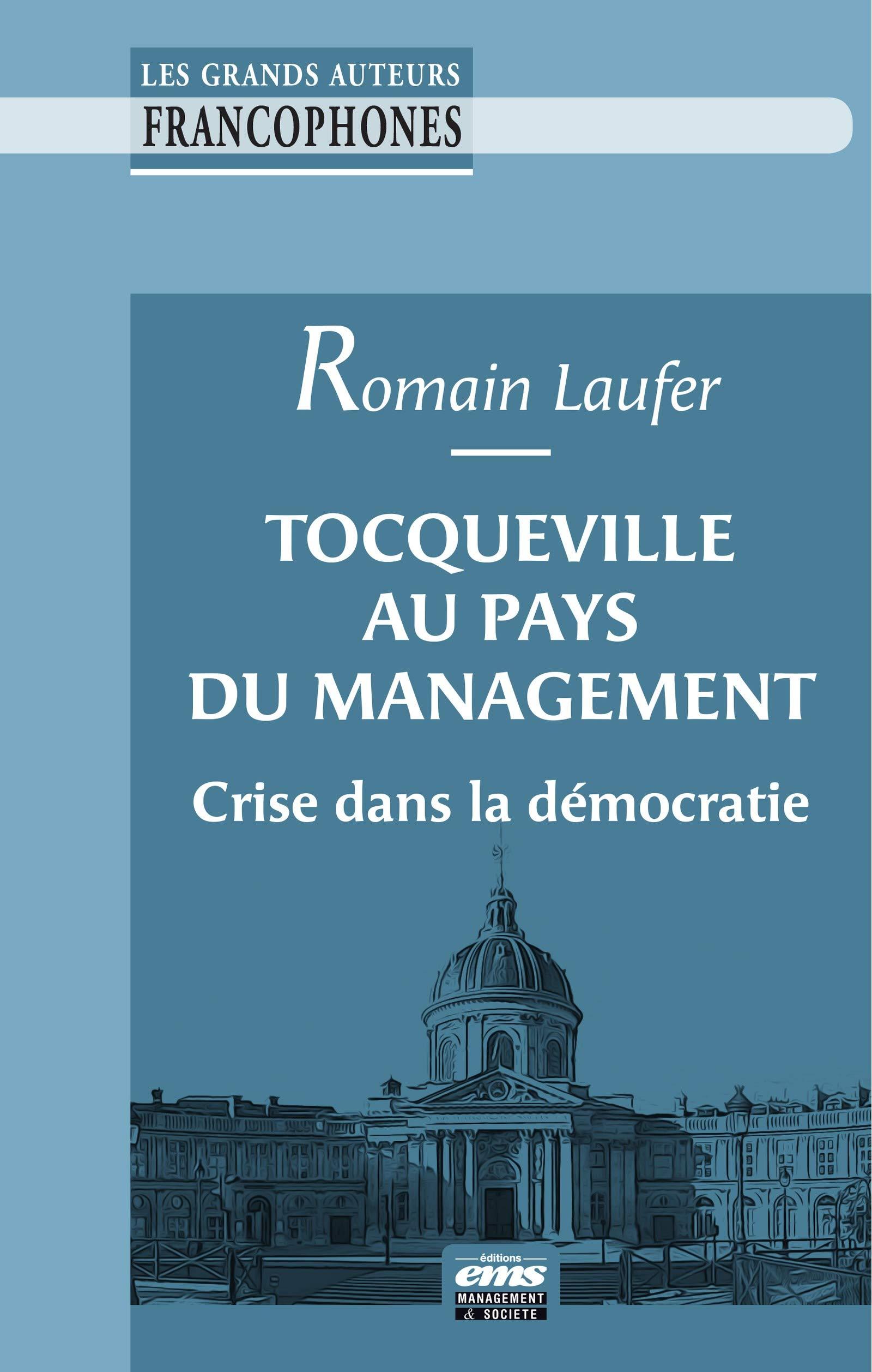 Tocqueville au pays du management: Crise dans la démocratie (French Edition)