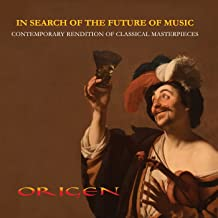 In Search of the Future of Music. Contemporary rendition of classical masterpieces. Handel, Pergolesi, Lotti, Salieri, Mozart, Cacinni, Schubert  Digipack- 2017 Elite Classics Edition 