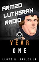 Armed Lutheran Radio - Year One