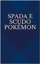Spada e scudo Pokémon (Italian Edition)