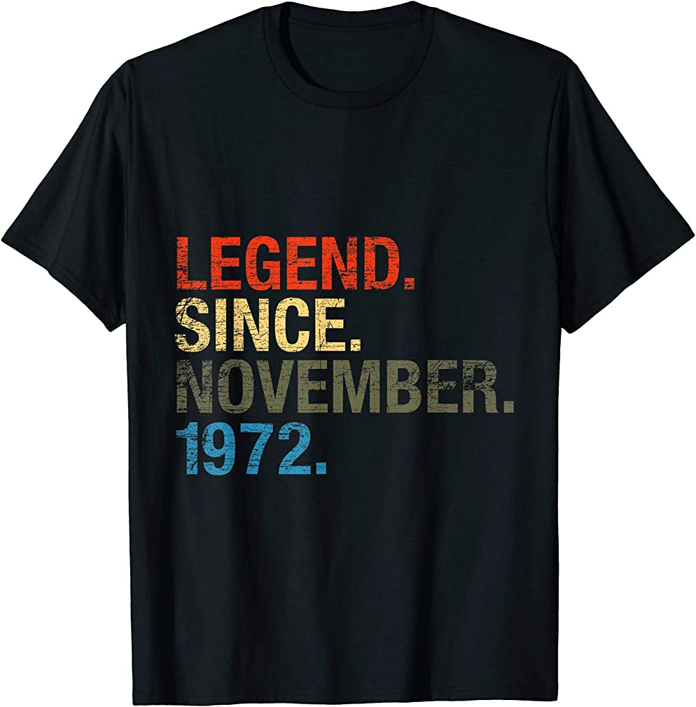48th Birthday Gifts - Legend Since November 1972 T-shirt