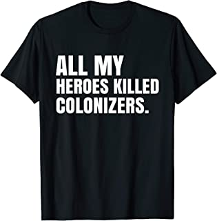 All My Heroes Killed Colonizers Sharice Davids T Shirt
