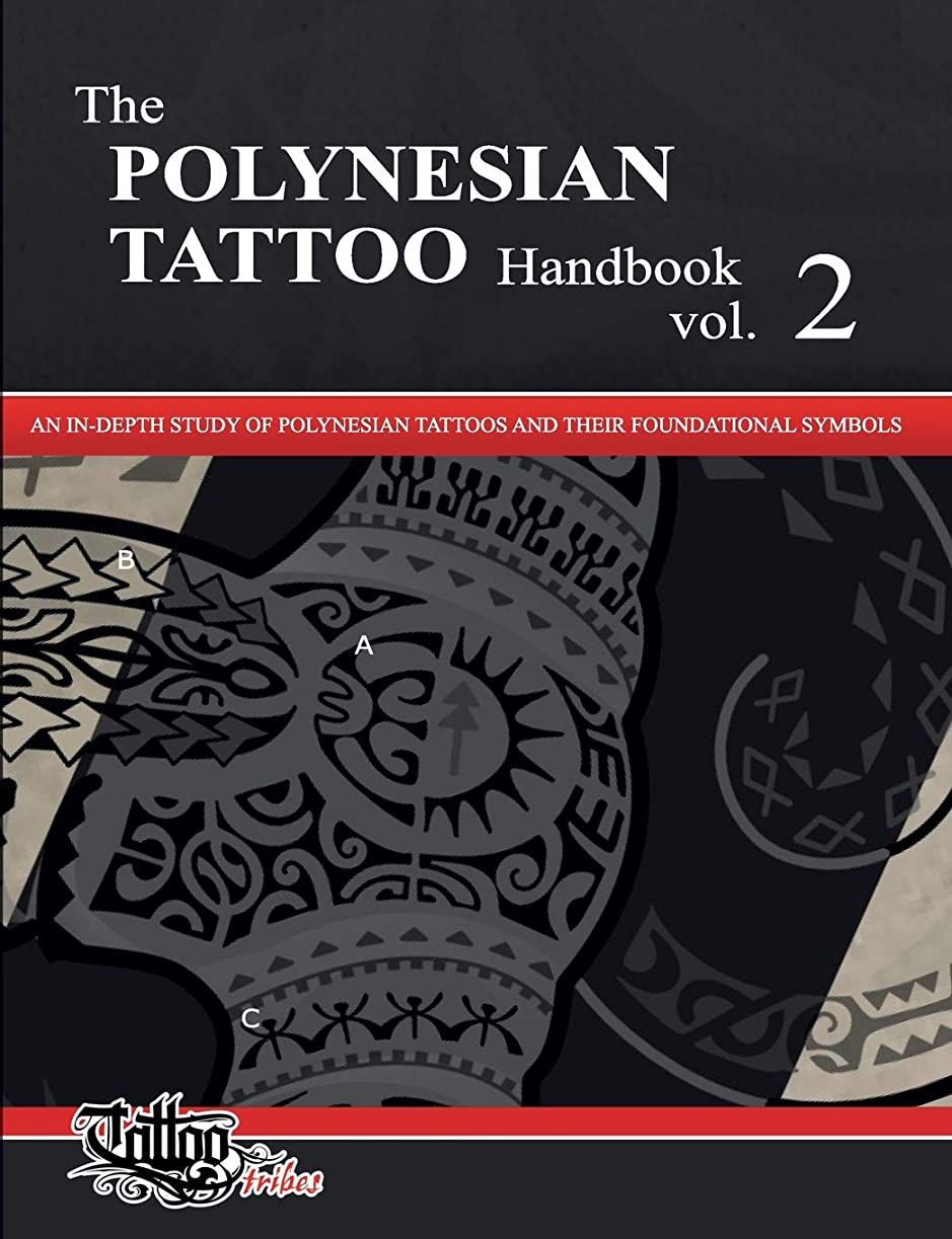 ひいきにする混雑群がるThe POLYNESIAN TATTOO Handbook Vol.2: An in-depth study of Polynesian tattoos and of their foundational symbols