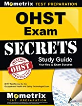 OHST Exam Secrets Study Guide: OHST Test Review for the Occupational Health and Safety Technologist Exam