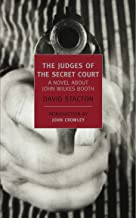 The Judges of the Secret Court: A Novel About John Wilkes Booth (New York Review Books Classics)